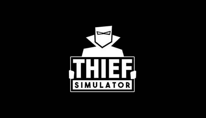 Thief Simulator Full indir