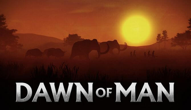 Dawn of Man Full indir